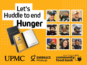 EMBRACE Pittsburgh and the Pittsburgh Steelers Huddle to end Hunger