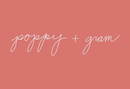 poppy + gram
